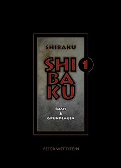 SHIBAKU - 1 Basis & Grundlagen (Taschenbuch)
